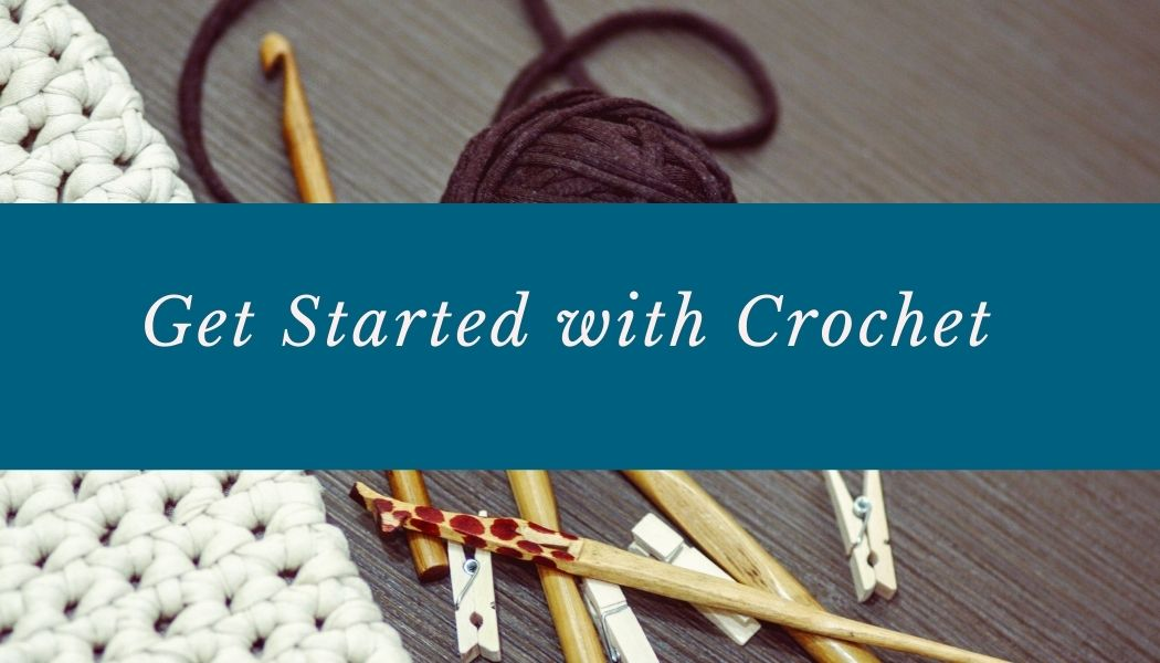Get Started with Crochet